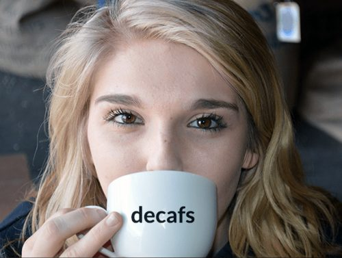 • Decaffeinated