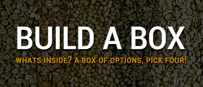 Build A Box  Try Our Delicious Fair Traded Green Coffee Beans