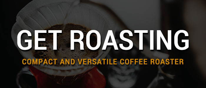 Get Roasting  Over 40 Coffees to Choose From